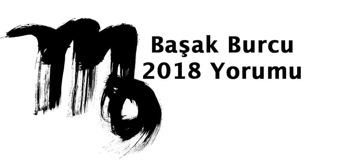 Başak Burcu 2018 Başak Burcunu Neler Bekliyor?