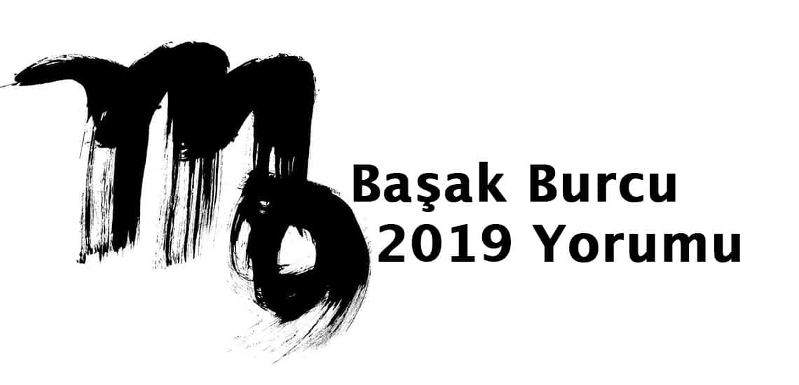 Başak Burcu 2019 Yorumu