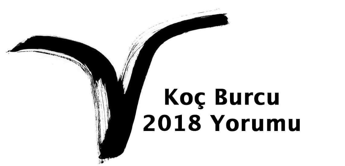 Koç Burcu 2018 Yorumu Koç Burcunu Neler Bekliyor?