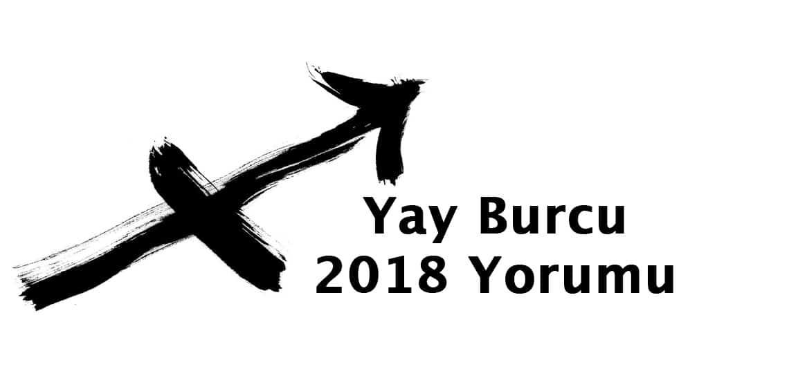 Yay Burcu 2018 Yorumu Yay Burcunu Neler Bekliyor?