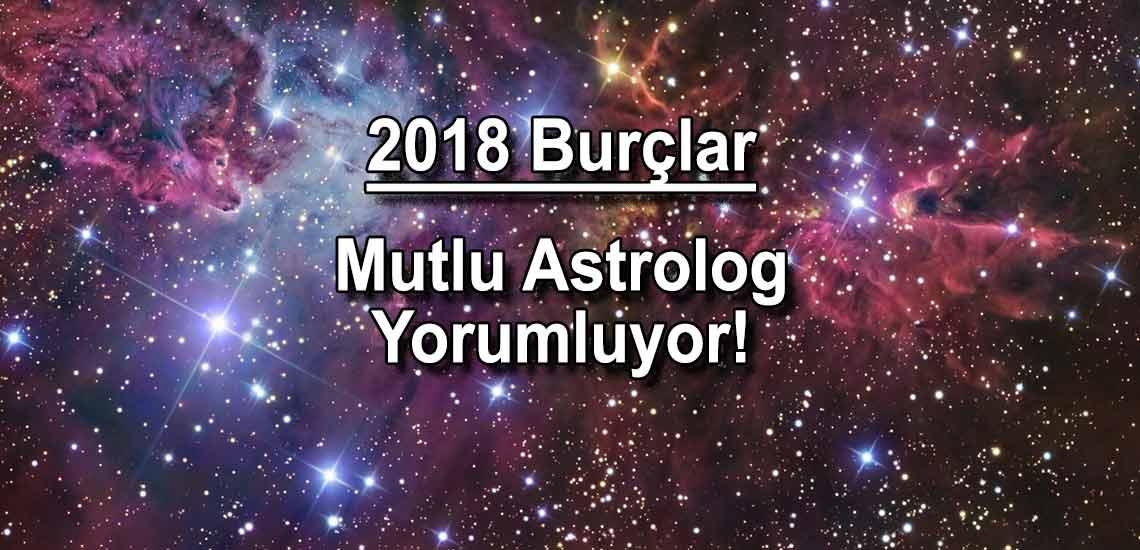 2018 Burç Yorumları – Mutlu Astroloğa Sor! Ücretsiz Cevaplasın