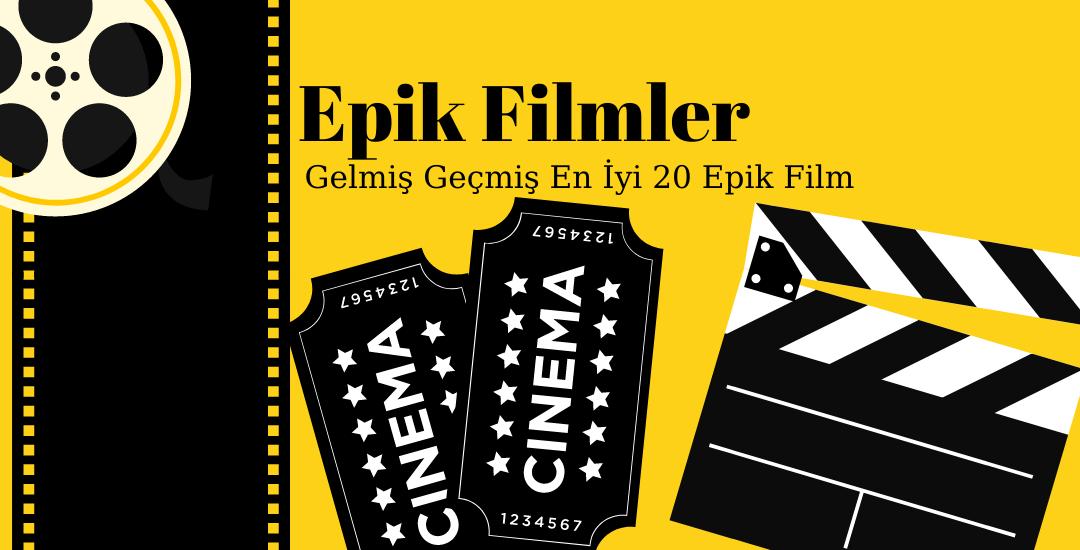 En İyi Epik Filmler Gelmiş Geçmiş En İyi 20 Epik Film