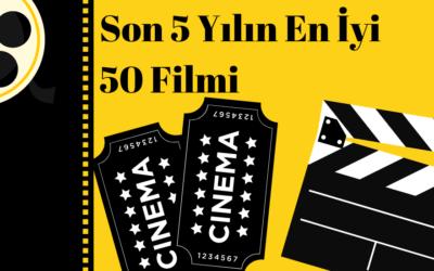 Son 5 Yılın En İyi 50 Filmi