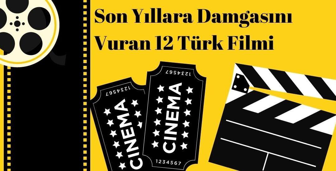 son yılların en iyi türk filmleri
